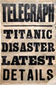 Belfast Telegraph newspaper notice poster announcing Titanic sinking at Ulster Transport Museum. Belfast, Northern Ireland.