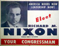 Richard Nixon poster from his first try for Congress after WW II at Nixon Library. Yorba Linda, CA.