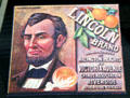 Facsimile of Lincoln Brand of Riverside, CA label at Riverside Museum. Riverside, CA.