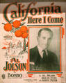 California Here I Come sheet music with photo of Al Jolson at Oakland Museum of California. Oakland, CA.