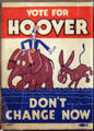 Don't Change Now reelection poster at Hoover Museum. West Branch, IA