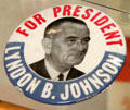 LBJ for President campaign button at LBJ Museum. San Marcos, TX.