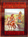 Scouts of the Great Wild West with Buffalo Bill on Track & Trail book by Wingrove Willson at Buffalo Bill Center of the West. Cody, WY.